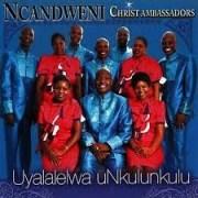 Ncandweni Christ Ambassadors - Inyoka ejazini